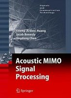 Acoustic Mimo Signal Processing (Signals And Communication Technology)