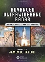 Advanced Ultrawideband Radar: Signals, Targets, And Applications (Force Drawing Series)