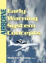 Airborne Early Warning System Concepts (Electromagnetics And Radar)