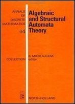Algebraic And Structural Automata Theory (Annals Of Discrete Mathematics) (English And Polish Edition)