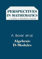 Algebraic D-Modules (Perspectives In Mathematics)