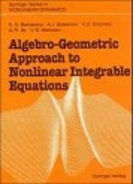 Algebro-Geometric Approach To Nonlinear Integrable Equations (Springer Series In Nonlinear Dynamics)