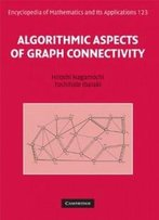 Algorithmic Aspects Of Graph Connectivity (Encyclopedia Of Mathematics And Its Applications)