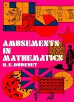 Amusements In Mathematics (Dover Recreational Math)