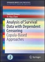 Analysis Of Survival Data With Dependent Censoring: Copula-Based Approaches (Springerbriefs In Statistics)
