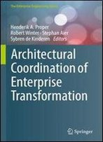 Architectural Coordination Of Enterprise Transformation (The Enterprise Engineering Series)