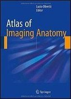Atlas Of Imaging Anatomy