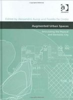 Augmented Urban Spaces (Design And The Built Environment)