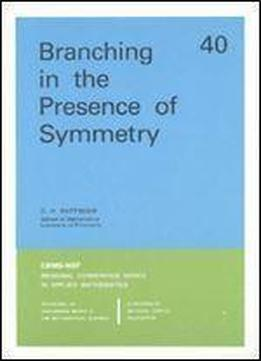 Branching In The Presence Of Symmetry (cbms-nsf Regional Conference Series In Applied Mathematics)