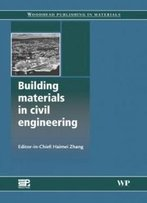 Building Materials In Civil Engineering (Woodhead Publishing Series In Civil And Structural Engineering)