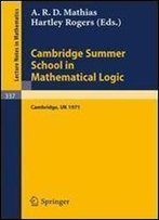 Cambridge Summer School In Mathematical Logic : [Papers] (Lecture Notes In Mathematics, V. 337)