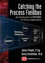 Catching The Process Fieldbus: An Introduction To Profibus For Process Automation