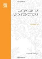 Categories And Functors (Pure And Applied Mathematics, Vol. 39)