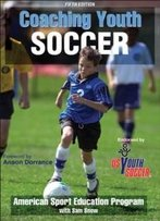 Coaching Youth Soccer-5th Edition