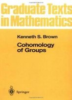 Cohomology Of Groups (Graduate Texts In Mathematics, No. 87)