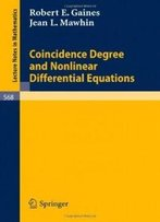 Coincidence Degree And Nonlinear Differential Equations (Lecture Notes In Mathematics, No.568)