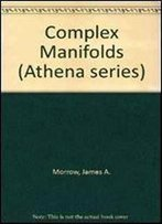 Complex Manifolds (Athena Series Selected Topics In Mathematics)