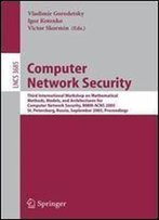 Computer Network Security: Third International Workshop On Mathematical Methods, Models, And Architectures For Computer Network Security, Mmm-Acns ... (Lecture Notes In Computer Science)
