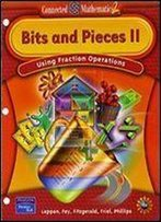 Connected Mathematics 2: Bits And Pieces Ii : Using Fraction Operations