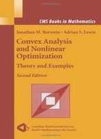 Convex Analysis And Nonlinear Optimization: Theory And Examples (Cms Books In Mathematics)