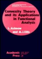 Convexity And Its Applications In Functional Analysis (London Mathematical Society Monographs)