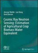 Cosmic Ray Neutron Sensing: Estimation Of Agricultural Crop Biomass Water Equivalent