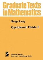 Cyclotomic Fields Ii (Graduate Texts In Mathematics)