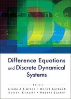 Difference Equations And Discrete Dynamical Systems: Proceedings Of The 9th International Conference University Of Southern California, Los Angeles, California, Usa, 2-7 August 2004