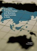 Economic Transformation And Business Opportunities In Asia