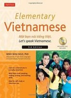 Elementary Vietnamese, Third Edition: Moi Ban Noi Tieng Viet. Let's Speak Vietnamese. (Mp3 Audio Cd Included)