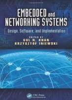Embedded And Networking Systems: Design, Software, And Implementation (Devices, Circuits, And Systems)