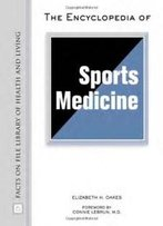 Encyclopedia Of Sports Medicine (Facts On File Library Of Health & Living)