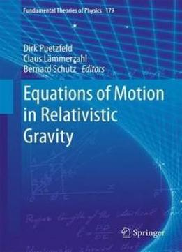 Equations Of Motion In Relativistic Gravity (fundamental Theories Of Physics)