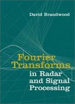 Fourier Transforms In Radar And Signal Processing (Artech House Radar Library)