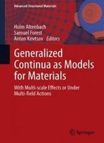 Generalized Continua As Models For Materials: With Multi-Scale Effects Or Under Multi-Field Actions (Advanced Structured Materials)
