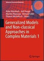 Generalized Models And Non-Classical Approaches In Complex Materials 1 (Advanced Structured Materials)