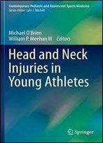 Head And Neck Injuries In Young Athletes (Contemporary Pediatric And Adolescent Sports Medicine)