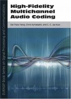 High-Fidelity Multichannel Audio Coding (Second Edition) (Eurasip Book Series On Signal Processing & Communications) (Pt. 1)