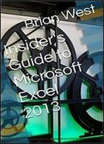 Insider's Guide To Microsoft Excel 2013