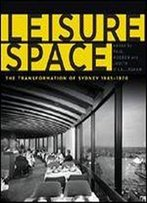 Leisure Space: The Transformation Of Sydney, 19451970
