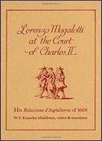 Lorenzo Magalotti At The Court Of Charles Ii: His Relazione Dinghilterra Of 1668