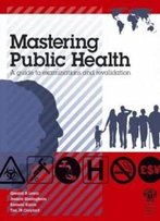 Mastering Public Health: A Postgraduate Guide To Examinations And Revalidation