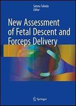 New Assessment Of Fetal Descent And Forceps Delivery