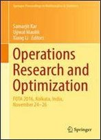 Operations Research And Optimization: Fota 2016, Kolkata, India, November 24-26 (Springer Proceedings In Mathematics & Statistics)
