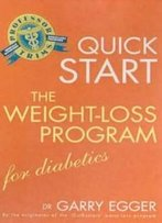 Quick Start: The Weight-Loss Program: For Diabetes And Blood Sugar Control
