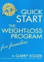 Quick Start Weight Loss Program For Families (Quick Start Weight Loss Progra)