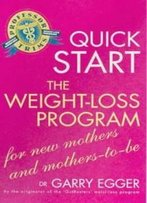 Quick Start Weight Loss Program For Mothers-To-Be (Quick Start Weight Loss Progra)