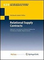 Relational Supply Contracts: Optimal Concessions In Return Policies For Continuous Quality Improvements (Lecture Notes In Economics And Mathematical Systems)