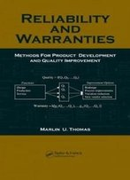 Reliability And Warranties: Methods For Product Development And Quality Improvement