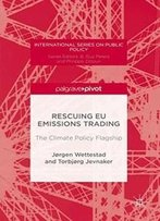 Rescuing Eu Emissions Trading: The Climate Policy Flagship